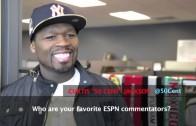 """50 Cent """"Talks Favorite ESPN Show & Commentators"""""""