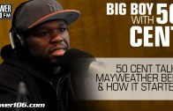 "50 Cent ""Talks Mayweather Beef And How It Started"""