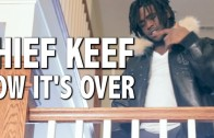 "Chief Keef ""Now It's Over"""
