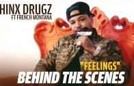 """Chinx Drugz' BTS Of """"Feelings"""" Feat. French Montana"""