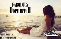 "Fabolous ""Dope Bitch"""