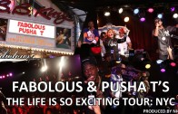 """Fabolous Feat. Pusha T """"The Life Is So Exciting Tour NYC Recap"""""""