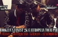 """Fabolous Feat. Red Cafe """"Brooklyn's Finest 2k13 European Tour (Pt.1)"""""""