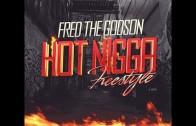 """Fred The Godson """"Hot Nigga (Freestyle)"""""""