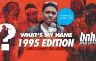 """HNHH """"What's my Name: Episode 3 – 1995 Edition"""""""