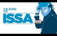 """Issa. """"Issa Interview – HNHH Exclusive"""""""