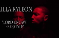 "Killa Kyleon """"Lord Knows "" Freestyle """