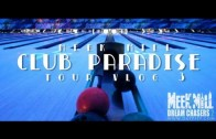 "Meek Mill ""Club Paradise Tour (Vlog #3)"""