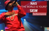 """Nas Performs """"The World Is Yours"""" At SXSW"""