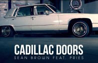 "Sean Brown Feat. Pries ""Cadillac Doors"""