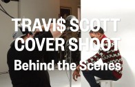 Travi$ Scott's Fader Cover Shoot (Behind The Scenes)