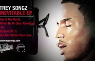 "Trey Songz ""Top of the World [Inevitable EP] (Preview)"""