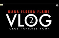 "Waka Flocka ""Club Paradise Tour (Vlog #2) (Week 1 Recap)"""